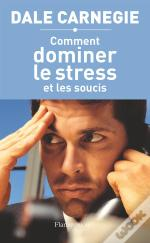 Comment Dominer Le Stress