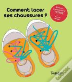 Comment Lacer Ses Chaussures ?