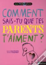Comment Sais-Tu Que Tes Parents T'Aiment ?