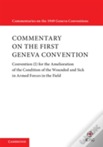 Commentary On The First Geneva Convention: Volume 1