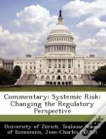 Commentary: Systemic Risk: Changing The Regulatory Perspective