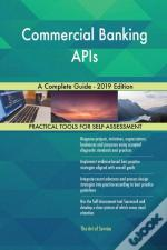 Commercial Banking Apis A Complete Guide - 2019 Edition