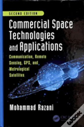 Commercial Space Technologies And Applications: Communication, Remote Sensing, Gps, And Metrological Satellites, Second Edition