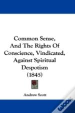 Common Sense, And The Rights Of Conscien