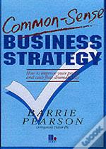 Common Sense Business Strategy