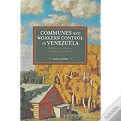Wook.pt - Communes And Workers' Control In Venezuela