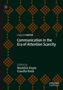 Communication In The Era Of Attention Scarcity