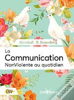 Communication Nonviolente Au Quotidien (La)