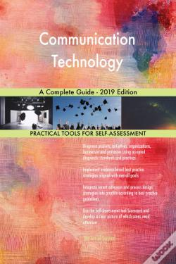 Wook.pt - Communication Technology A Complete Guide - 2019 Edition