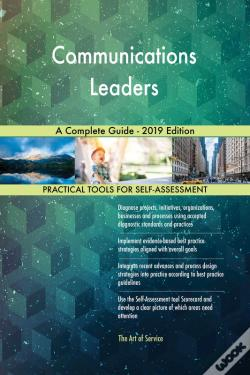Wook.pt - Communications Leaders A Complete Guide - 2019 Edition