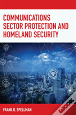 Communications Sector Protection And Homeland Security