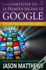 Como Estar En La Primera Pagina De Google: Tips Seo Para Marketing Digital