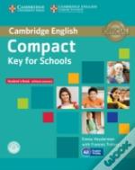 Compact Key For Schools Student'S Pack Student'S Book Without Answers With Cd-Rom Workbook Without Answers With Audio Cd