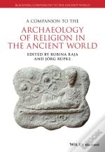 Companion To The Archaeology Of Religion In The Ancient World