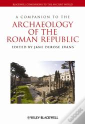 Companion To The Archaeology Of The Roman Republic