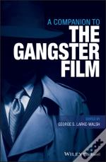 Companion To The Gangster Film