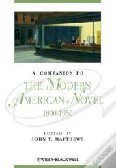 Companion To The Modern American Novel 1900 - 1950