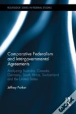 Comparative Federalism And Intergovernmental Agreements