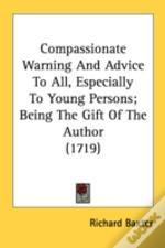Compassionate Warning And Advice To All,