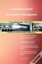 Competency-Based Performance Management A Complete Guide - 2019 Edition