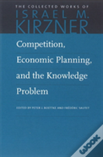 Competition, Economic Planning & The Knowledge Problem (Vol. 7 Of 10)