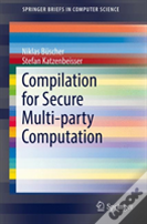 Compilation For Secure Multi-Party Computation