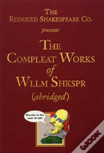Compleat Works Of Wllm Shkspr (Abridged)