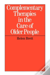 COMPLEMENTARY THERAPIES IN THE CARE OF THE OLDER PERSON