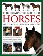 Complete Book Of Horses Breeds Care Ridi