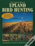 Complete Book Of Upland Bird Hunting