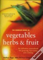 Complete Book Of Vegetables, Herbs And Fruit