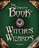 Complete Book Of Witches And Wizards