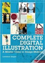 Complete Digital Illustration ; A Master Class In Image-Making