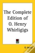 Complete Edition Of O. Henry Whirligigs