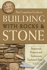 Complete Guide To Building With Rocks & Stone