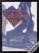 Complete Guide To Coaching At Work