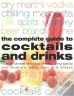 COMPLETE GUIDE TO COCKTAILS AND DRINKS