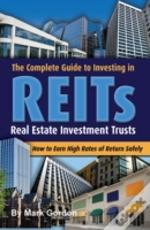 Complete Guide To Investing In Reits