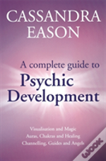 Complete Guide To Psychic Development