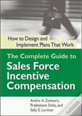 Complete Guide To Sales Force Incentive Compensation