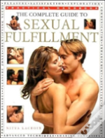 Complete Guide To Sexual Fulfilment