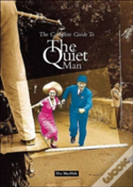 Complete Guide To The 'Quiet Man'