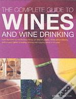 Complete Guide To Wines And Wine Drinking