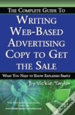 Complete Guide To Writing Web-Based Advertising Copy To Get The Sale