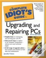 Complete Idiot'S Guide To Upgrading And Repairing Pc'S