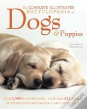 Complete Illustrated Encyclopedia Of Dogs And Puppies
