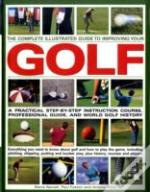 Complete Illustrated Guide To Improving Your Golf