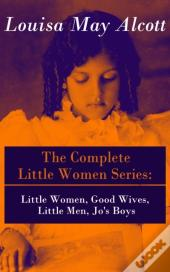 Complete Little Women Series: Little Women, Good Wives, Little Men, Jo'S Boys