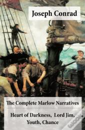 Complete Marlow Narratives: Heart Of Darkness + Lord Jim + Youth + Chance (Unabridged)