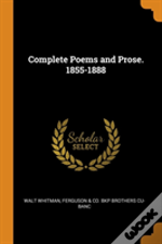Complete Poems And Prose. 1855-1888